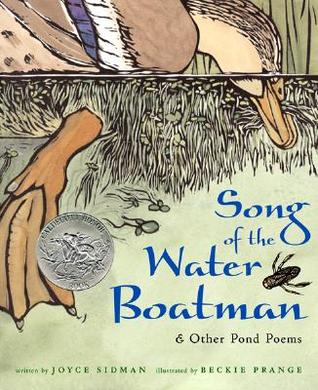 Song of the Water Boatman and Other Pond Poems by Joyce Sidman, Beckie Prange