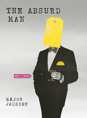 The Absurd Man: Poems by Major Jackson