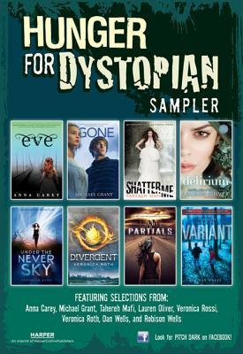 Hunger for Dystopian: Sampler by Robison Wells, Dan Wells, Michael Grant, Lauren Oliver, Veronica Roth, Veronica Rossi, Anna Carey, Tahereh Mafi