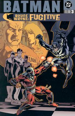 Batman: Bruce Wayne, Fugitive, Vol. 3 by Roger Robinson, Steve Leiber, Ed Brubaker, Devin Grayson, Scott McDaniel, Rick Burchett, Geoff Johns, Greg Rucka, Damion Scott, Kelley Puckett