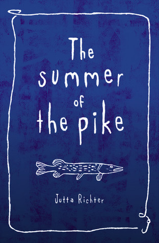 The Summer of the Pike by Jutta Richter