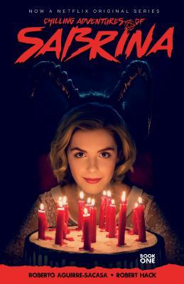 Chilling Adventures of Sabrina, Vol. 1: The Crucible by Roberto Aguirre-Sacasa