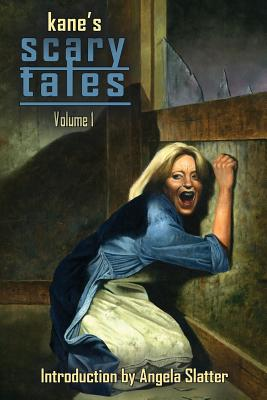 Kane's Scary Tales Vol. 1 by Paul Kane