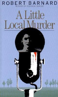 A Little Local Murder by Robert Barnard