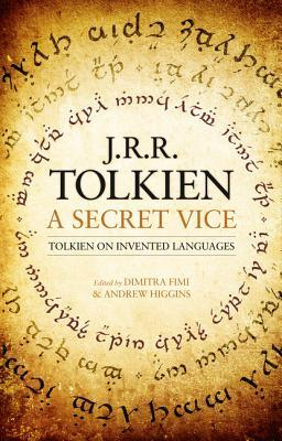 A Secret Vice by Dimitra Fimi, Andrew Higgins, J.R.R. Tolkien