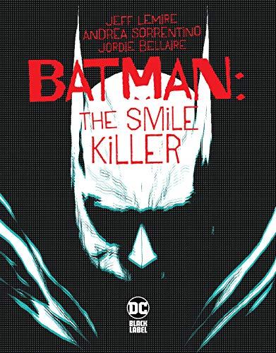 Batman: The Smile Killer #1 by Jeff Lemire, Andrea Sorrentino
