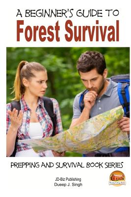 A Beginner's Guide to Forest Survival by Dueep J. Singh, John Davidson