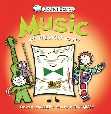 Basher Basics: Music by Dan Green, Simon Basher