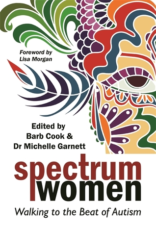 Spectrum Women: Walking to the Beat of Autism by Barb Cook, Michelle Garnett