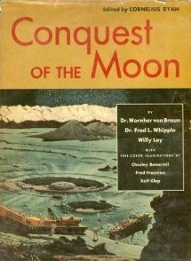 Conquest of the Moon by Wernher von Braun, Willy Ley, Fred L. Whipple