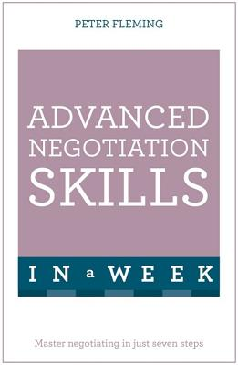 Negotiate Even Better Deals in a Week: Teach Yourself by Peter Fleming