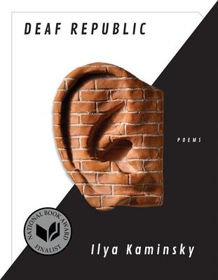 Deaf Republic: Poems by Ilya Kaminsky