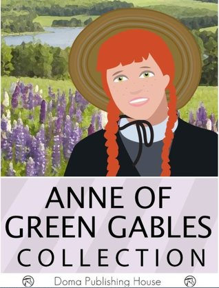 Anne of Green Gables Collection: 11 Books by L.M. Montgomery, Jack London, Jane Austen