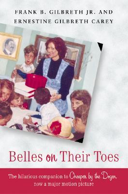 Belles on Their Toes by Ernestine Gilbreth Carey, Frank B. Gilbreth