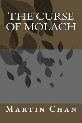 The Curse Of Molach by David Ho, Martin Chan Chan