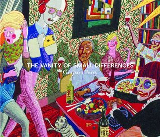 Grayson Perry: The Vanity of Small Differences by Caroline Douglas, Suzanne Moore, Adam Lowe, Grayson Perry