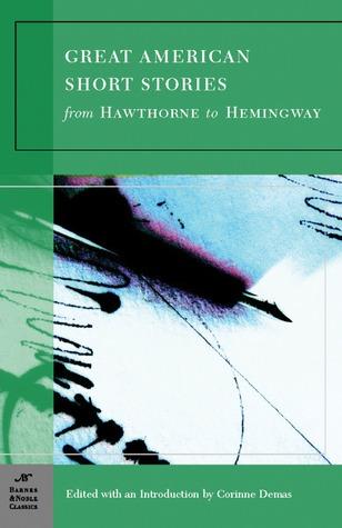 Great American Short Stories: From Hawthorne to Hemingway by Charles W. Chesnutt, Charlotte Perkins Gilman, Corinne Demas, Edith Wharton