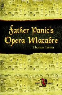 Father Panic's Opera Macabre by Thomas Tessier