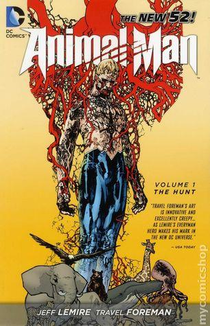 Animal Man, Volume 1: The Hunt by Travel Foreman, Jeff Lemire