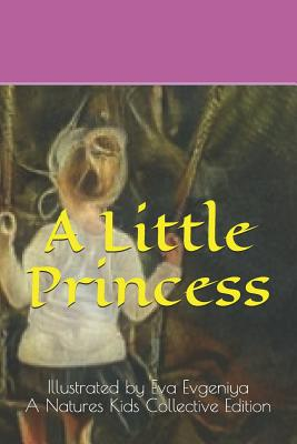 A Little Princess(illustrated by Eva Evgeniya): A Natures Kids Collective Edition by Frances Hodgson Burnett