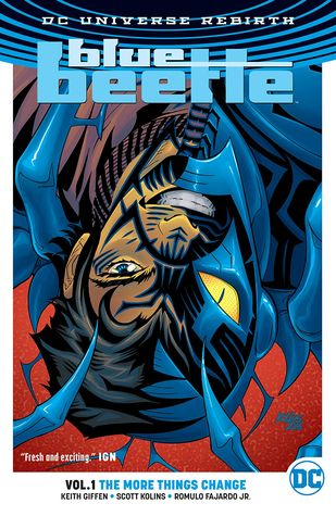 Blue Beetle, Vol. 1: The More Things Change by Josh Reed, Keith Giffen, Scott Kolins, J.M. DeMatteis, Romulo Fajardo Jr.