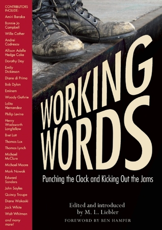 Working Words: Punching the Clock and Kicking Out the Jams by Ben Hamper, M.L. Liebler