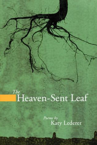 The Heaven-Sent Leaf by Katy Lederer