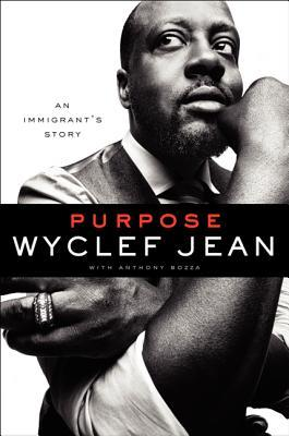 Purpose: An Immigrant's Story by Wyclef Jean, Anthony Bozza