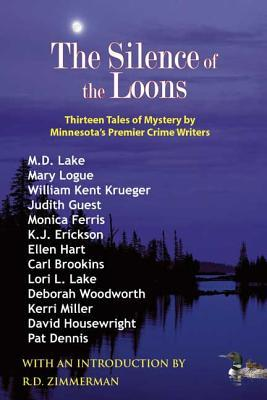 The Silence of the Loons: Thirteen Tales of Mystery by Minnesota's Premier Crime Writers by M.D. Lake