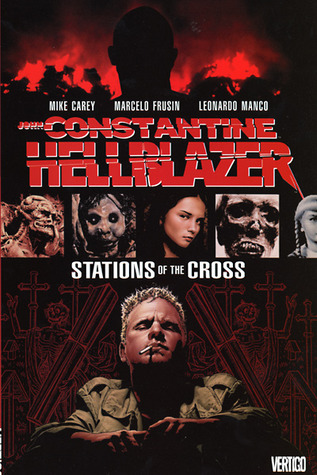 Hellblazer: Stations of the Cross by Leonardo Manco, Marcelo Frusín, Mike Carey
