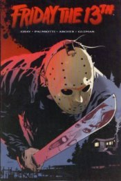Friday the 13th by Jimmy Palmiotti, Adam Archer, Justin Gray