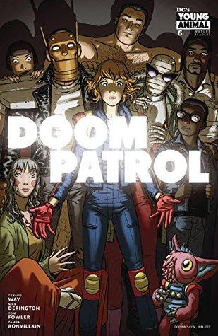 Doom Patrol (2016-) #6 by Gerard Way, Brandon Bird, Nick Derington, Tamra Bonvillain
