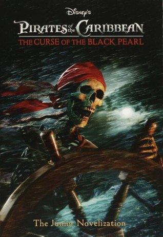 Pirates of the Caribbean: The Curse of the Black Pearl (The Junior Novelization) by John Bramley, Irene Trimble, Elliott Marks
