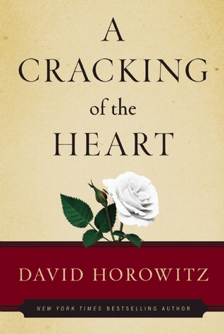 A Cracking of the Heart by David Horowitz