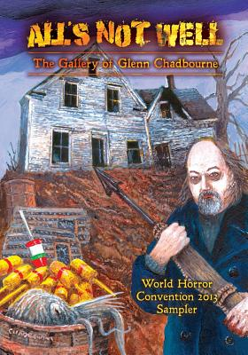 A Glenn Chadbourne Sampler of All's Not Well by Glenn Chadbourne, David Hinchberger