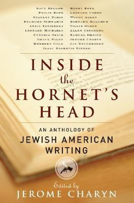 Inside the Hornet's Head: An Anthology of Jewish American Writing by Jerome Charyn