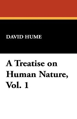 A Treatise on Human Nature, Volume 1 by David Hume