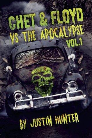 Chet & Floyd vs. The Apocalypse: Volume 1 by Justin Hunter