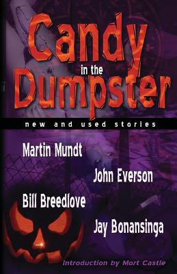 Candy In The Dumpster by Bill Breedlove, Martin Mundt