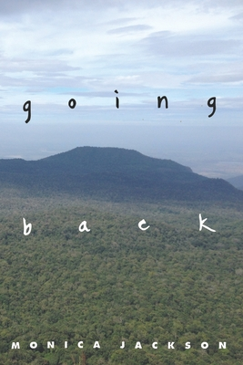 Going Back by Monica Jackson