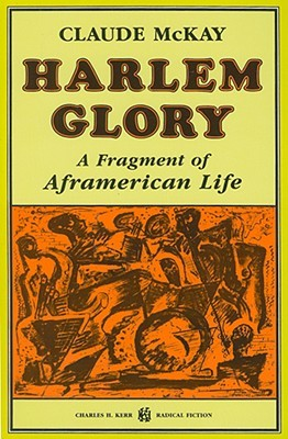Harlem Glory: A Fragment of Aframerican Life by Claude McKay