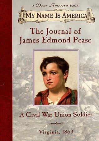 The Journal of James Edmond Pease, A Civil War Union Soldier: Virginia, 1863 by Jim Murphy