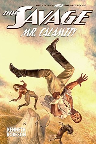 Doc Savage: Mr. Calamity by Joe DeVito, Kenneth Robeson, Lester Dent, Will Murray