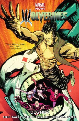 Wolverines, Volume 4: Destiny by Ario Anindito, Juan Cabal, Ray Fawkes, Charles Soule, Jonathan Marks, Ariela Kristantina, Juan Doe
