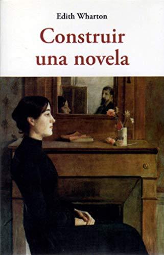 Cómo construir una novela by Edith Wharton