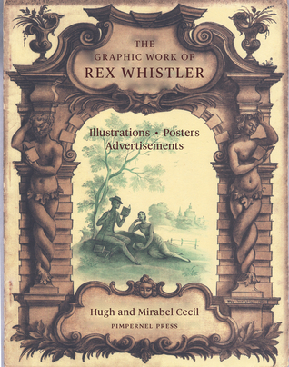 The Graphic Work of Rex Whistler: Illustrations, Posters, Advertisements by Rex Whistler, Mirabel Cecil