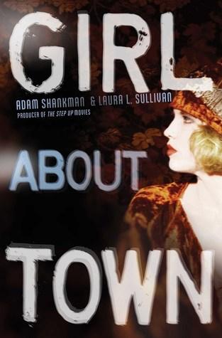 Girl About Town (Lulu Kelly Mystery #1) by Adam Shankman, Laura L. Sullivan