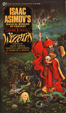 Wizards: Isaac Asimov's Magical Worlds of Fantasy 1 by Martin Harry Greenberg, Isaac Asimov