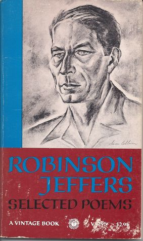 Robinson Jeffers: Selected Poems by Robinson Jeffers
