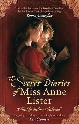 The Secret Diaries of Miss Anne Lister by Helena Whitbread, Anne Lister